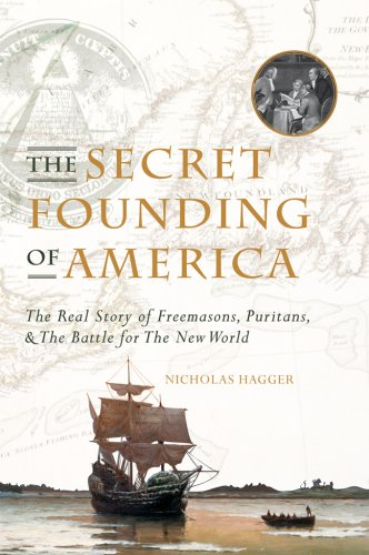 9781842931400: The Secret Founding of America: The Real Story of Freemasons, Puritans and the Battle for the New World