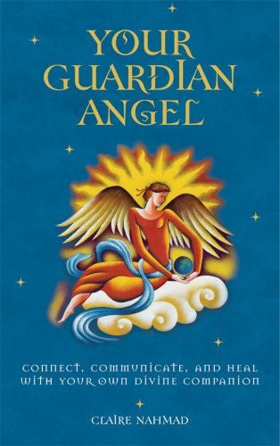 9781842931424: Your Guardian Angel: Connect, Communicate, and Heal with Your Own Divine Companion