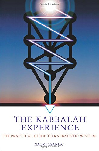 9781842931431: The Kabbalah Experience: The Practical Guide to Kabbalistic Wisdom