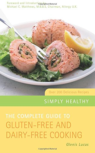 9781842931448: The Complete Guide to Gluten-free and Dairy-free Cooking: Over 200 Delicious Recipes