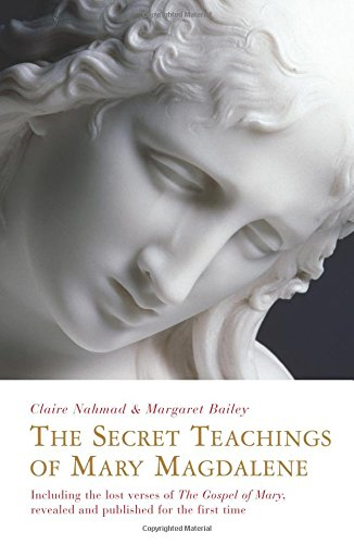 9781842931547: The Secret Teachings of Mary Magdalene: Including the Lost Verses of The Gospel of Mary, Revealed and Published for the First Time