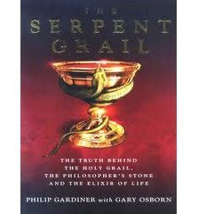9781842931578: The Serpent Grail: The Truth Behind the Holy Grail, the Philosopher's Stone and the Elixir of Life