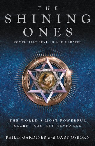 9781842931653: The Shining Ones: The World's Most Powerful Secret Society Revealed