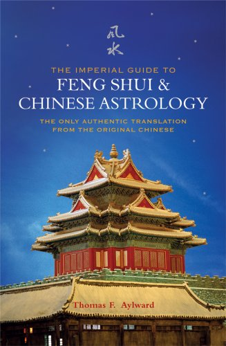 9781842931769: The Imperial Guide to Feng Shui & Chinese Astrology: The Only Authentic Translation from the Original Chinese