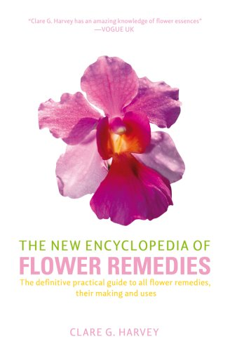 9781842931783: The New Encyclopedia of Flower Remedies: The Definitive Practical Guide to All Flower Remedies, Their Making and Uses