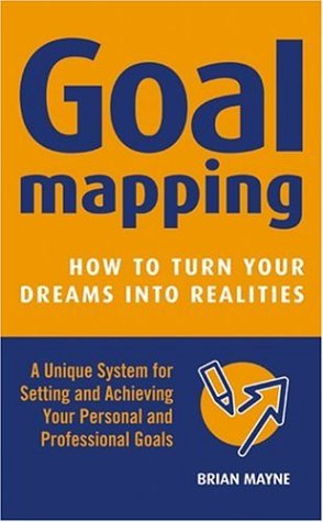 9781842931790: Goal Mapping: How to Turn Your Dreams into Realities