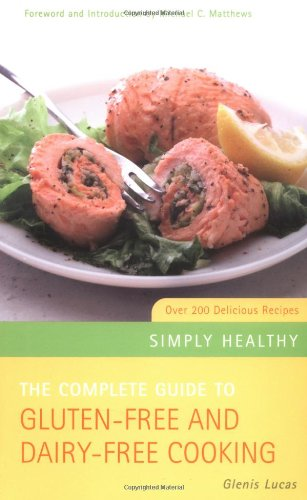 9781842931813: The Complete Guide to Gluten-Free & Dairy-Free Cooking: Over 200 Delicious Recipes