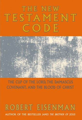 The New Testament Code: The Cup of the Lord, the Damascus Covenant, and the Blood of Christ