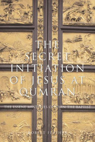 9781842931967: The Secret Initiation of Jesus at Qumran: The Essene Mysteries of John the Baptist