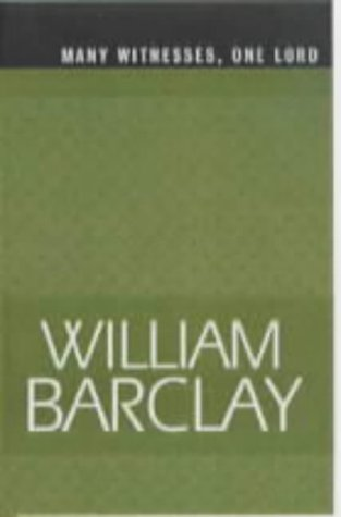 Many Witnesses, One Lord (Best of Barclay) (9781842980088) by William Barclay