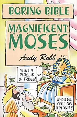9781842980439: Magnificent Moses (Boring Bible Series)