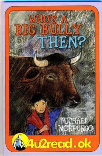 Who's a Big Bully Then? (9781842991541) by Morpurgo, Michael