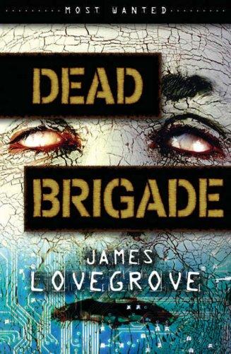 Dead Brigade (Most Wanted): Lovegrove, James