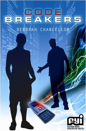 Codebreakers (FYI: Fiction with Stacks of Facts): Chancellor, Deborah