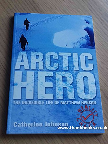 9781842996522: Arctic Hero - The Incredible Life Of Matthew Henson (Reality Check)