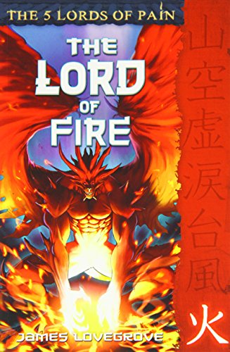 The Lord of Fire (5 Lords of Pain): Lovegrove, James