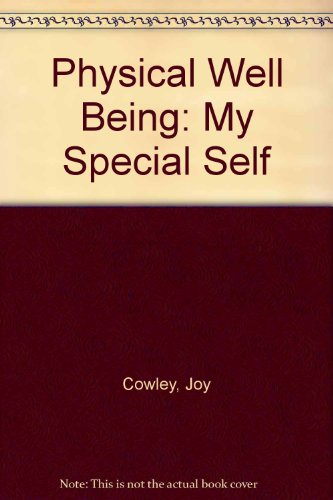 Physical Well Being: My Special Self (Well Being) (9781843030331) by Joy Cowley