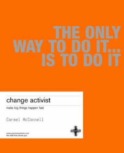 9781843040033: Change Activist: Make Big Things Happen Fast (First Edition)