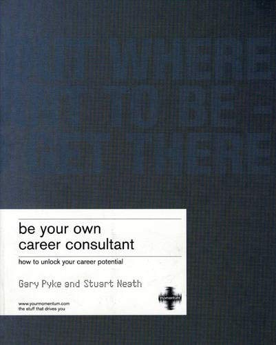 9781843040200: Be Your Own Career Consultant: How to unlock your career potential