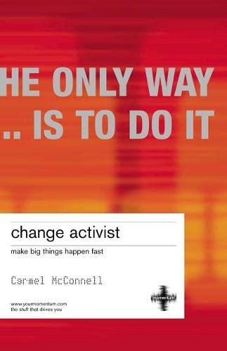 9781843040279: Change Activist: Make Big Things Happen Fast (Second Edition)