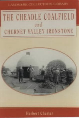 The History of the Cheadle Coalfield, North Staffordshire: Herbert Chester