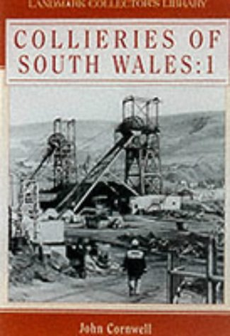 9781843060154: Collieries of South Wales: v.1: Vol 1 (Landmark Collector's Library)