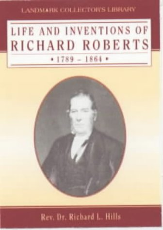 9781843060277: Life and Inventions of Richard Roberts 1789-1864 (Landmark Collector's Library)