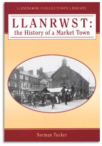 9781843060703: Llanrwst: The History of a Market Town (Landmark Collector's Library)