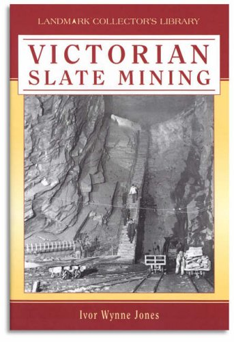 Victorian Slate Mining (Landmark Collector's Library): Jones, Ivor Wynne