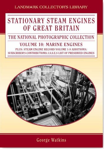 9781843061076: Stationary Steam Engines in Great Britain: the National Photographic Collection: The Marine Engines, Series Notes & Recollections (Landmark Collector's Library)