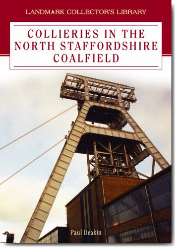 9781843061380: Collieries in North Staffordshire (Landmark Collector's Library)
