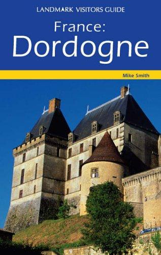 Dordogne (Landmark Visitors Guides): Smith, Mike; Landmark Visitors Guides