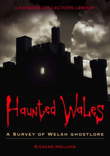 9781843061779: Haunted Wales: A Survey of Welsh Ghostlore
