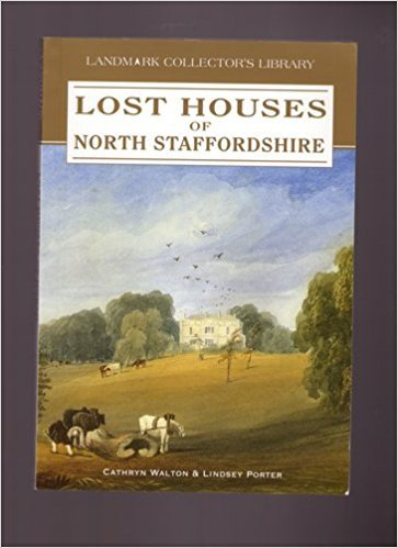 Lost Houses of North Staffordshire (9781843061953) by Cathryn Walton; Lindsey Porter