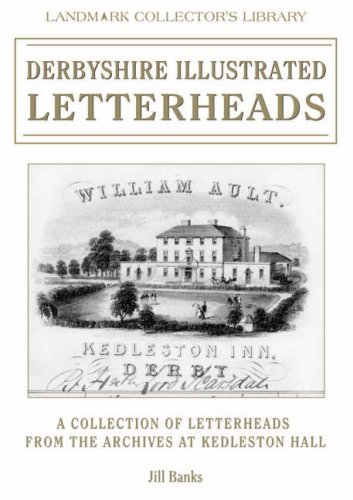Derbyshire Illustrated Letterheads: A Collection fom Letterheads: Banks, Jill.