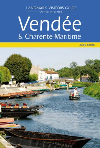 Vendee and Charente Maritime (Landmark Visitors Guide): JUDY SMITH
