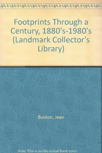 FOOTPRINTS Through a Century 1880's - 1980's: Jean Buxton and