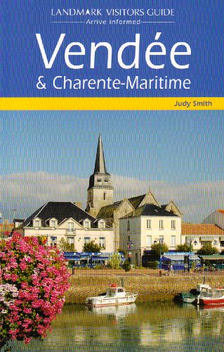 Vendee and Charente-Maritime (Landmark Visitor Guide): Judy Smith