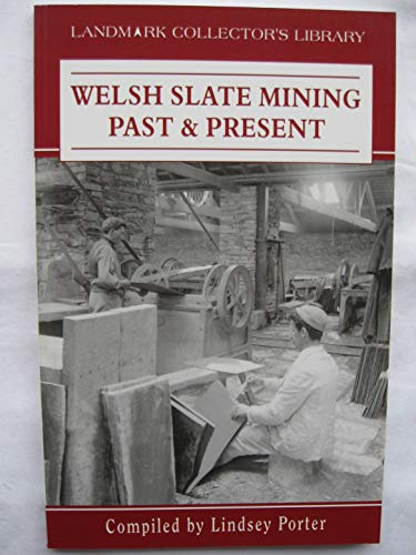 9781843064848: Welsh Slate Mining: Past and Present (Landmark Collector's Library)