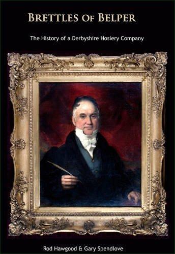 9781843065340: Brettles of Belper: The History of a Derbyshire Hosiery Company