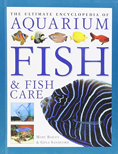 The Ultimate Aquarium: A Definitive Guide to: Bailey, Mary; Sandford,