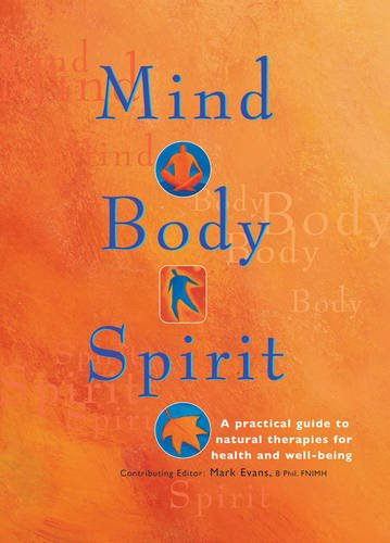 9781843091394: Mind Body Spirit: A Practical Guide To Natural Therapies for Health and Well Being