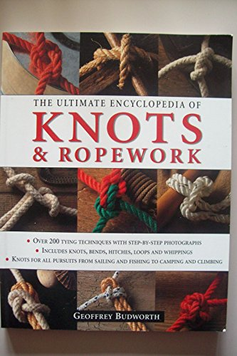 The Ultimate Encyclopedia of Knots & Ropework: BUDWORTH, Geoffrey