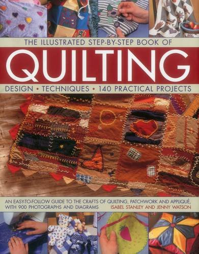 9781843091813: The Illustrated Step-by-Step Book of Quilting: Design, Techniques, 140 Practical Projects