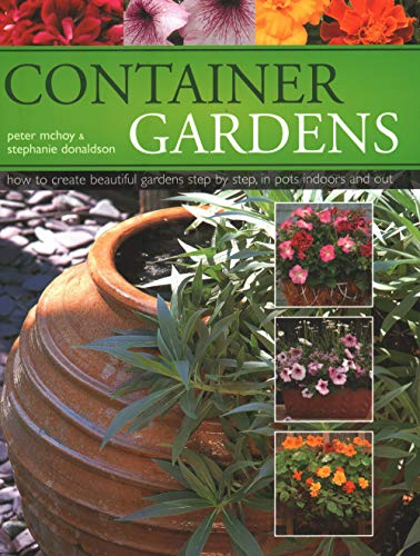 THE CONTAINER GARDEN HANDBOOK: MCHOY, STEPHANIE DONALDSON AND PETER