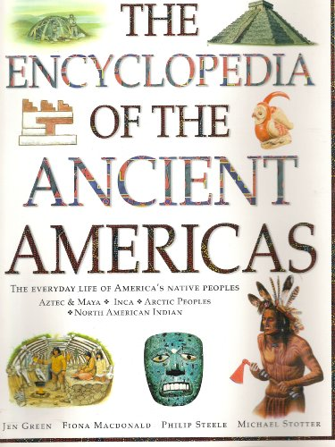 9781843092049: The Encyclopedia of the Ancient Americas the Everyday Life of America's Native Peoples