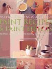 9781843092162: The Practical Encyclopedia of Paint Recipes, Paint Effects, & Special Finishes (The Practical Encyclopedia of Paint Recipes, Paint Effects, & Special Finishes)