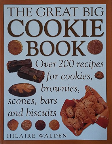 9781843092582: The Great Big Cookie Book: Over 200 Recipes for Cookies, Brownies, Scones, Bars and Biscuits
