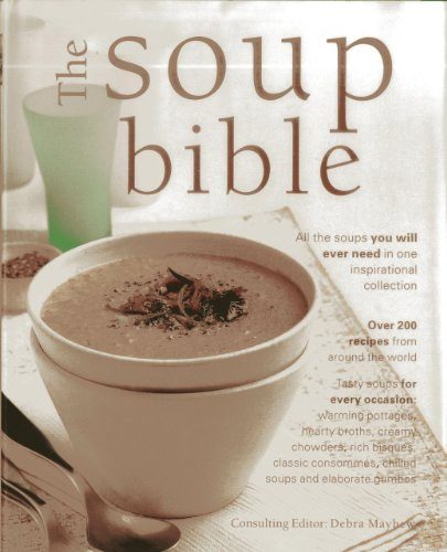 9781843092599: The Soup Bible: All the Soups You Will Ever Need in One Inspirational Collection