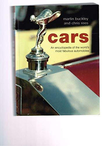 Cars: Encyclopedia World's Most Famous Automobiles: Buckley; Rees